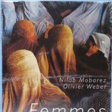 Libros de segunda mano: LIBRO EN FRANCES:FEMMES AFGHANES - NILAB MOBAREZ OLIVIER WEBER Nº 82. Lote 125104099