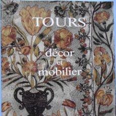 Libros de segunda mano: LIBRO EN FRANCES: TOURS DÉCOR ET MOBILIER Nº 77. Lote 125142143