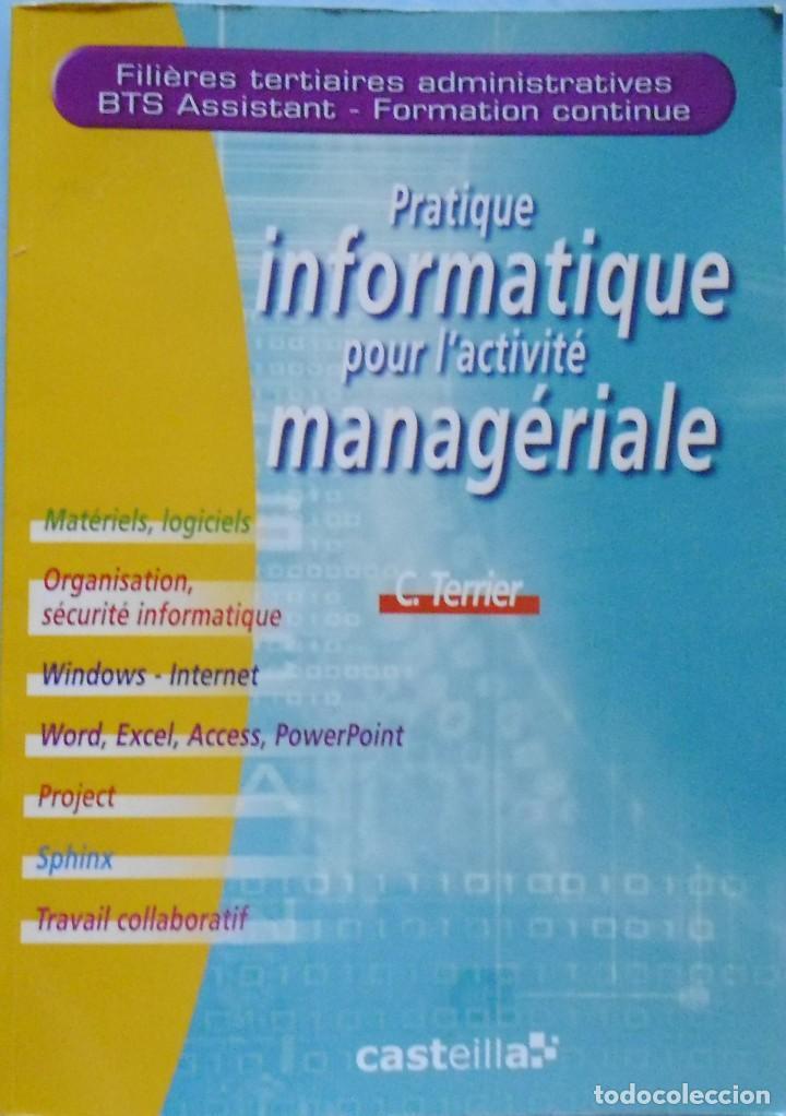 LIBRO EN FRANCES:DE PRACTICAR INFORMÁTICA : PRACTIQUE INFRMATIQUE POUR L´ACTIVITÉ MANAGÉ Nº 90 (Libros de Segunda Mano - Otros Idiomas)