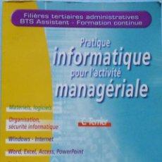 Libros de segunda mano: LIBRO EN FRANCES:DE PRACTICAR INFORMÁTICA : PRACTIQUE INFRMATIQUE POUR L´ACTIVITÉ MANAGÉ Nº 90. Lote 125171987