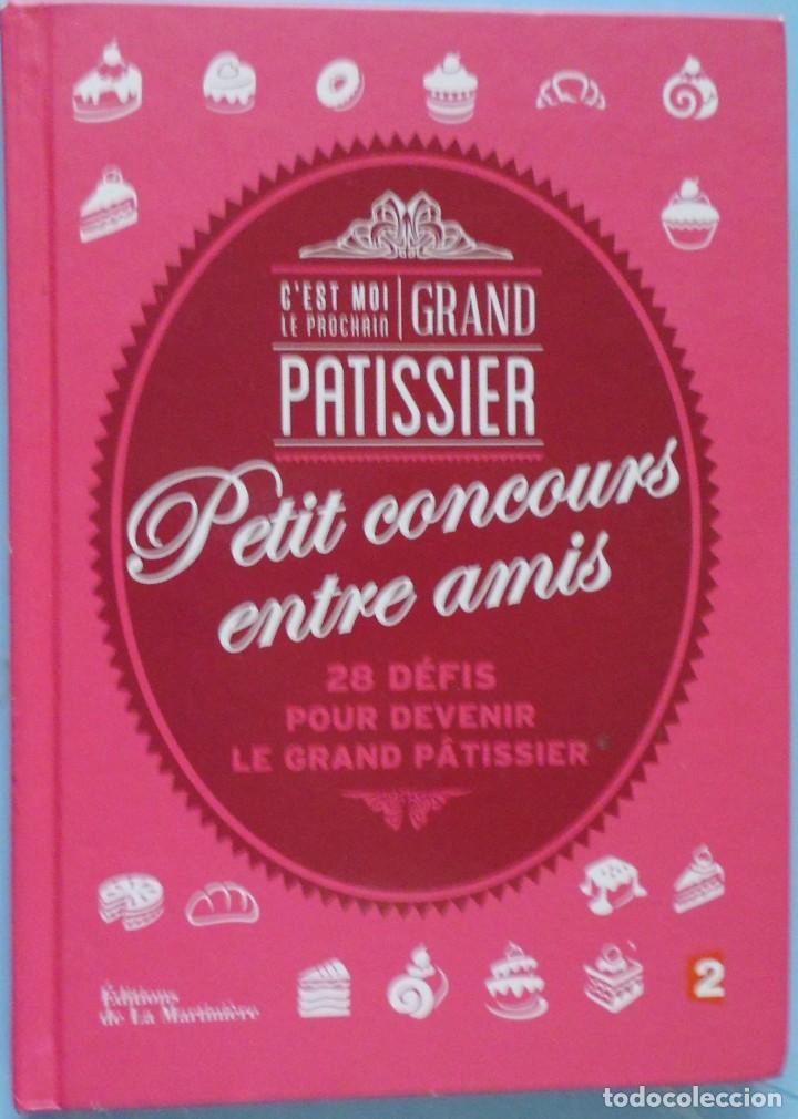 LIBRO EN FRANCES:PETIT CONCOURS ENTRE AMIS C´EST MOI LE PROCHRIN GRAND PATISSIER Nº92 (Libros de Segunda Mano - Otros Idiomas)
