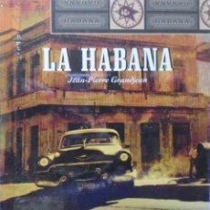 Libros de segunda mano: LIBRO EN FRANCES:LA HABANA JEAN-PIERRE GRANDJEAN Nº100. Lote 125295999