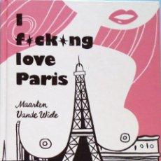 Libros de segunda mano: LIBRO EN FRANCES; L F CK NG LOVE MAARTE VANDE WIELE PARIS Nº106. Lote 125916047
