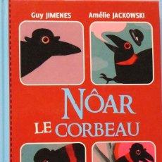 Libros de segunda mano: LIBRO EN FRANCES; NÒAR LE CORBEAU LIVRE CD Nº111. Lote 125918091