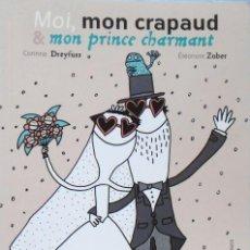 Libros de segunda mano: LIBRO EN FRANCES;MOI,MON CRAPAUD Y MON PRINCE CHARMANT Nº117. Lote 125921719