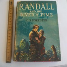 Libros de segunda mano: RANDALL AND THE RIVER OF TIME. C. S. FORESTER. THE BOOK CLUB. Lote 126011463
