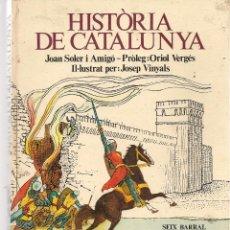 Libros de segunda mano: HISTÒRIA DE CATALUNYA. JOAN SOLER I AMIGÓ. SEIX BARRARL. (EN CATALAN) 1978. (ST/BL1). Lote 126857139