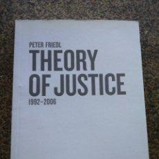 Libros de segunda mano: THEORY OF JUSTICE -- 1992 / 2006 -- PETER FRIEDL -- 2006 -- MUSEU D' ART CONTEMPORANI DE BARCELONA -. Lote 127545303