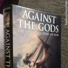 Libros de segunda mano: AGAINST THE GODS - THE REMARKABLE STORY OF RISK - PETER L. BERNSTEIN. Lote 128369114