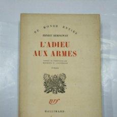 Libros de segunda mano: L'ADIEU AUX ARMES. - HEMINGWAY. ERNEST. ADIOS A LAS ARMAS. EN FRANCES. 1948. TDK349. Lote 128460391