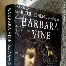 Libros de segunda mano: SIGNED BY RUTH RENDELL WRITING AS BARBARA VINE - NO NIGHT IS TOO LONG. Lote 128543227