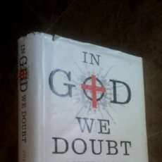 Libros de segunda mano: IN GOD WE DOUBT - CONFESSIONS OF A FAILED ATHEIST - JOHN HUMPHRYS. Lote 128644847