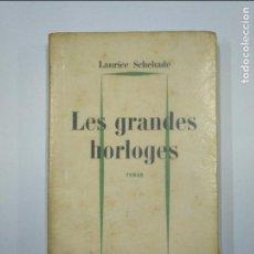 Libros de segunda mano: LES GRANDES HORLOGES. ROMAN. LAURICE SCHEHADE. JULLIARD. TDK350. Lote 128653307