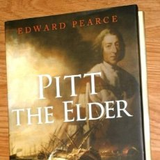 Libros de segunda mano: PITT THE ELDER: MAN OF WAR POR EDWARD PEARCE DE ED. THE BODLEY HEAD EN LONDON 2010. Lote 129005387