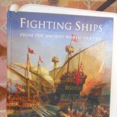 Libros de segunda mano: FIGHTING SHIPS - FROM THE ANCIENT WORLD TO 1750. SAM WILLIS. QUERCUS 2010.. Lote 129105347