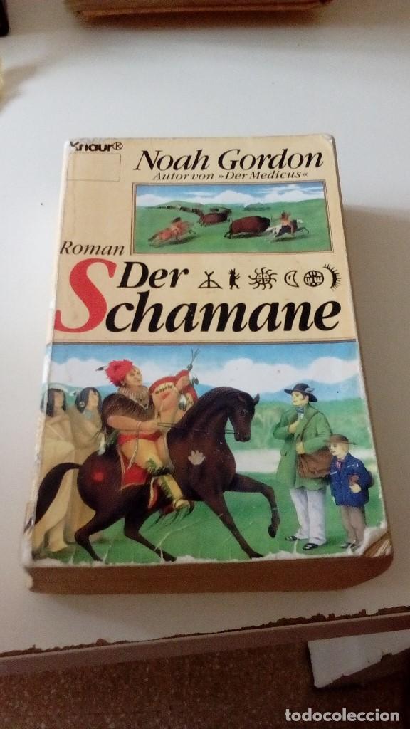 G-CAR69C LIBRO ROMAN DER SCHAMANE NOAH GORDON AUTOR VON DER MEDICUS EN ALEMAN (Libros de Segunda Mano - Otros Idiomas)