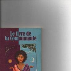 Libros de segunda mano: LE LIVRE DE LA COMMUNAUTÉ-NOUVEL HUMANISME-. Lote 129384091