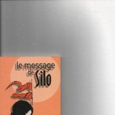 Libros de segunda mano: LE MESSAGE DE SILO. Lote 129384259