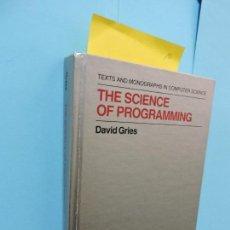 Libros de segunda mano: THE SCIENCE OF PROGRAMMING. GRIES, DAVID. ED. SPRINGER-VERLAG. NEW YORK 1985. 3ªEDITION. Lote 130171727
