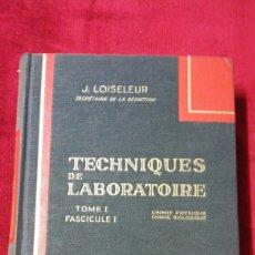 Libros de segunda mano: TECHNIQUES DE LABORATOIRE. TOME I. FASCICULE I. CHIMIE PHYSIQUE. CHIMIE BIOLOGIQUE.. Lote 131506763