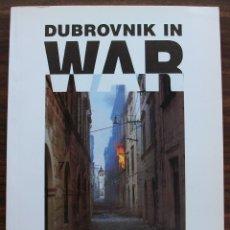 Libros de segunda mano: DUBROVNIK IN WAR. MATICA HRVATSKA DUBROVNIK. 11ª EDICION, 2002. Lote 131541918
