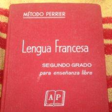 Libros de segunda mano: MÉTODO PERRIER. LENGUA FRANCESA. SEGUNDO GRADO PARA ENSEÑANZA LIBRE (1969).. Lote 132069323