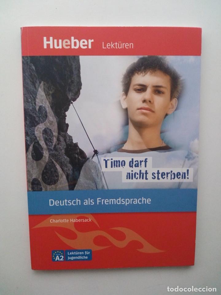 TIMO DARF NICHT STERBEN!: DEUTSCH ALS FREMDSPRACHE - CHARLOTTE HABERSACK (Libros de Segunda Mano - Otros Idiomas)