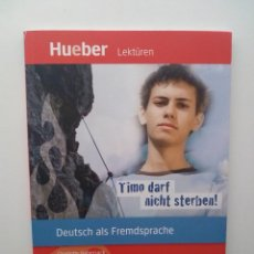Libros de segunda mano: TIMO DARF NICHT STERBEN!: DEUTSCH ALS FREMDSPRACHE - CHARLOTTE HABERSACK. Lote 133046942