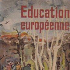 Libros de segunda mano: ROMAIN GARY - EDUCATION EUROPÉENNE - ÉDITIONS GALLIMARD 1956. Lote 134306734