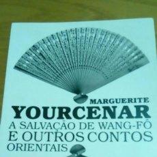 Libros de segunda mano - A salvacao de Wang Fo e outros contos orientais, Marguerite Yourcenar ( Portugués) - 134456266