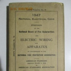 Libros de segunda mano: 1947 NATIONAL ELECTRICAL CODE. STANDARD OF THE NATIONAL BOARD OF FIRE UNDERWRITERS. . Lote 134573198