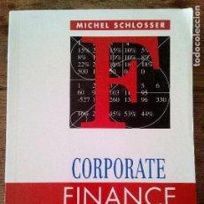 Libros de segunda mano: CORPORATE FINANCE - MICHEL SCHLOSSER - A MODEL BUILDING APPROACH - EN INGLÉS (ENVÍO 4,31€). Lote 134944646