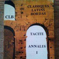 Libros de segunda mano: CLASSIQUES LATINS BORDAS - TACITE ANNALES I - CLB - EN FRANCÉS (ENVÍO 2,40€). Lote 134947618