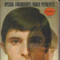 Libros de segunda mano: SPECIAL FRIENOSHIPS. ROGER PEYREFITTE. ESCRITO EN INGLES. RARO. Lote 135052862
