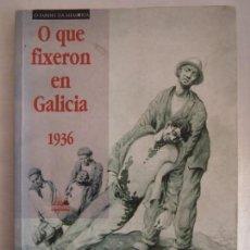Libros de segunda mano: O QUE FIXERON EN GALICIA 1939. EDICIÓNS A NOSA TERRA. 1998. TAPA BLANDA. Lote 135232950