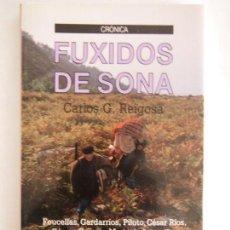 Libros de segunda mano: FUXIDOS DE SONA. CARLOS G. REIGOSA. XERAIS. 2º EDICIÓN1990. TAPA BLANDA. Lote 135245402
