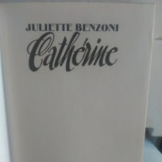 Libros de segunda mano: CATHERINE. JULIETTE BENZONI. Lote 135252154