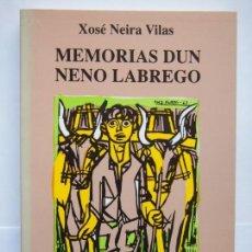 Libros de segunda mano: MEMORIAS DUN NENO LABREGO. XOSÉ NEIRA VILAS. Lote 136004174