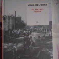Libros de segunda mano: EL METALL IMPUR. JULIÀ DE JÒDAR. Lote 136170026