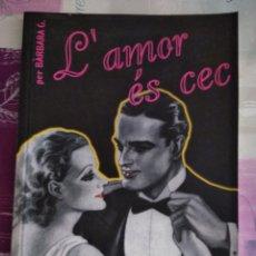 Libros de segunda mano: L' AMOR ES CEC. BARBARA G. Lote 136177689