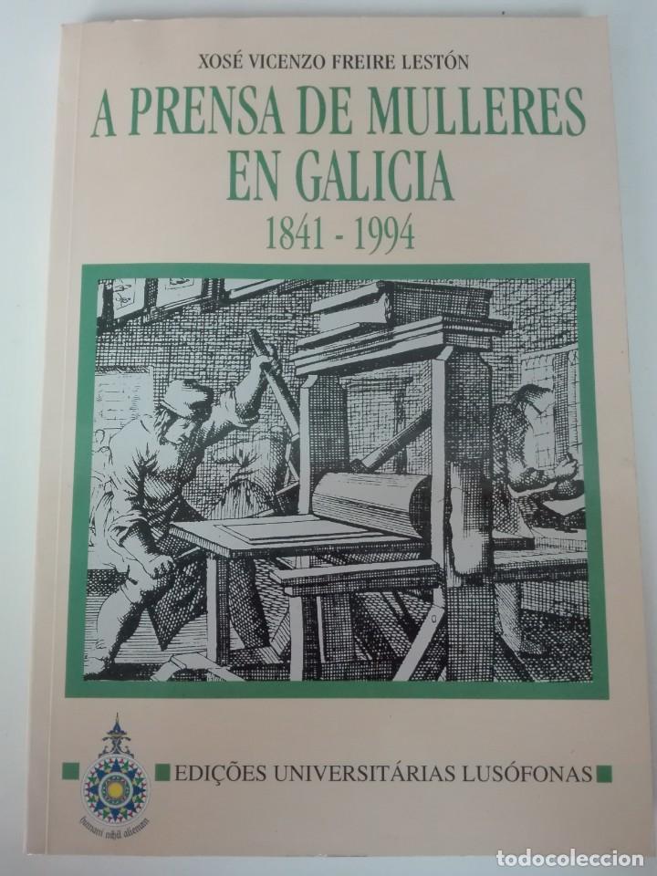 A PRENSA DE MULLERES EN GALICIA 1841 - 1994 EDICIÓS UNIVERSITÁRIAS LUSÓFONAS GALLEGO GALEGO (Libros de Segunda Mano - Otros Idiomas)