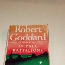 Libros de segunda mano: G-PC13CP LIBRO EN INGLES ROBERT GODDARD IN PALE BATTALIONS . Lote 137277266