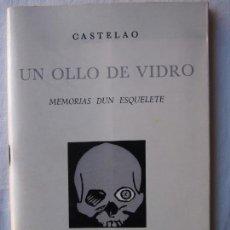 Libros de segunda mano: CASTELAO. UN OLLO DE VIDRO. MEMORIAS DUN ESQUELETE.. Lote 137606906