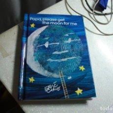 Livros em segunda mão: PAPA PLEASE GET THE MOON FOR ME (WORLD OF ERIC CARLE). Lote 137656310