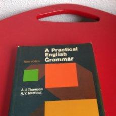 Libros de segunda mano: A PRACTICAL ENGLISH GRAMMAR. A. J. THOMPSON Y A. V. MARTINET. Lote 138078298