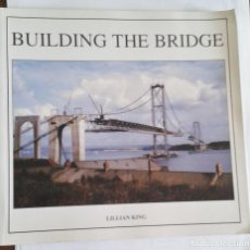 Libros de segunda mano: BUILDING THE BRIDGE. LILLIAN KING. Lote 139051834