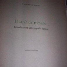 Libros de segunda mano - IL LAPICIDA ROMANO - INTRODUZIONE ALL'EPIGRAFIA LATINA - GIANCARLO SUSINI - 1968 - TEXTO EN ITALIANO - 139283450