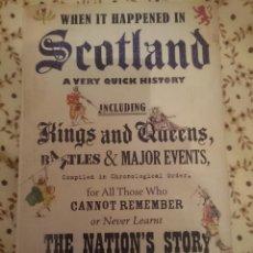 Libros de segunda mano: WHEN IT HAPPENED IN SCOTLAND. A VERY QUICK HISTORY -EN INGLES --REFM3E3. Lote 139545614