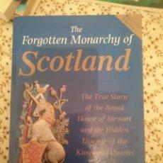 Libros de segunda mano: THE FORGOTTEN MONARCHY OF SCOTLAND -VER FOTOS -EN INGLES --REFM3E3. Lote 139545762