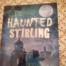 Libros de segunda mano: HAUNTED STIRLING - DAVID KINNAIRD -EN INGLES --REFM3E3. Lote 139551454
